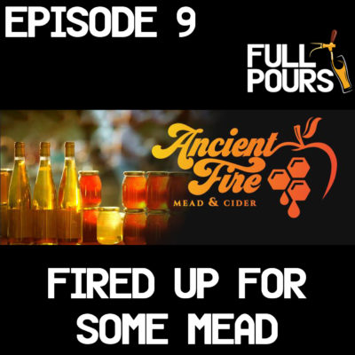Episode 9 – Fired Up for Some Mead