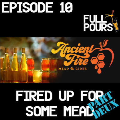 Episode 10 – Fired Up for Some Mead: Part Deux