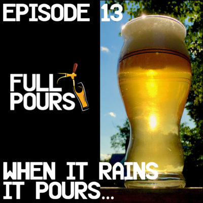 Episode 13 – When it Rains it Pours