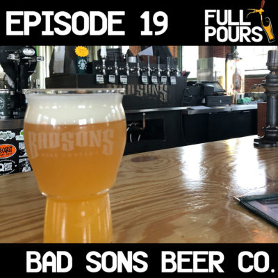 Episode 19 – BAD SONS Beer Co.