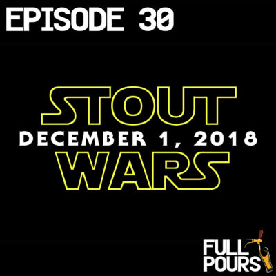 Episode 30 – STOUT WARS