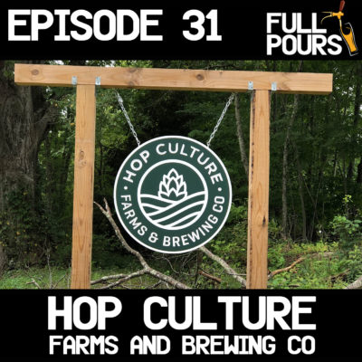 Episode 31 – Hop Culture Farms and Brewing Co.
