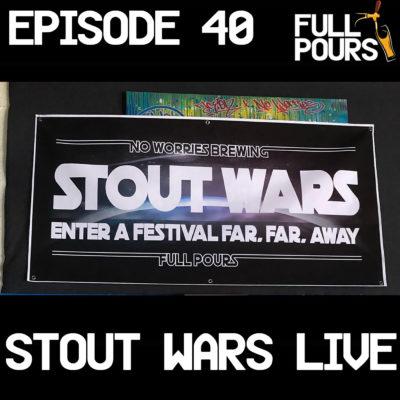 Episode 40 – Stout Wars Live